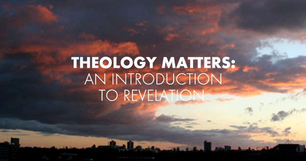 Theology-_Matters_Intro_to_Revelation