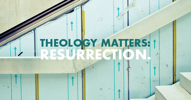 Theology_Matters_Resurrection