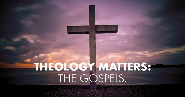 Theology_Matters_The_Gospels_2015_NEW_TITLE_SLIDE