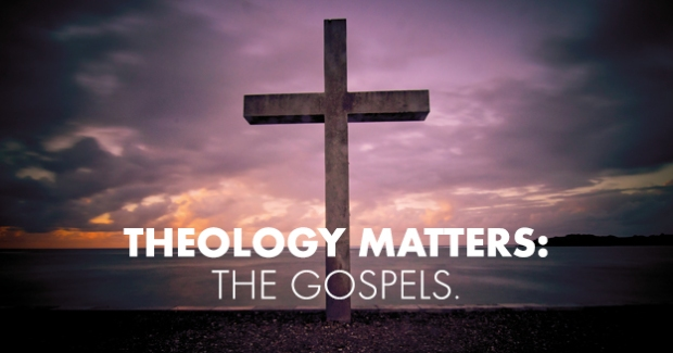 Theology_Matters_The_Gospels_2015_NEW_TITLE_SLIDE